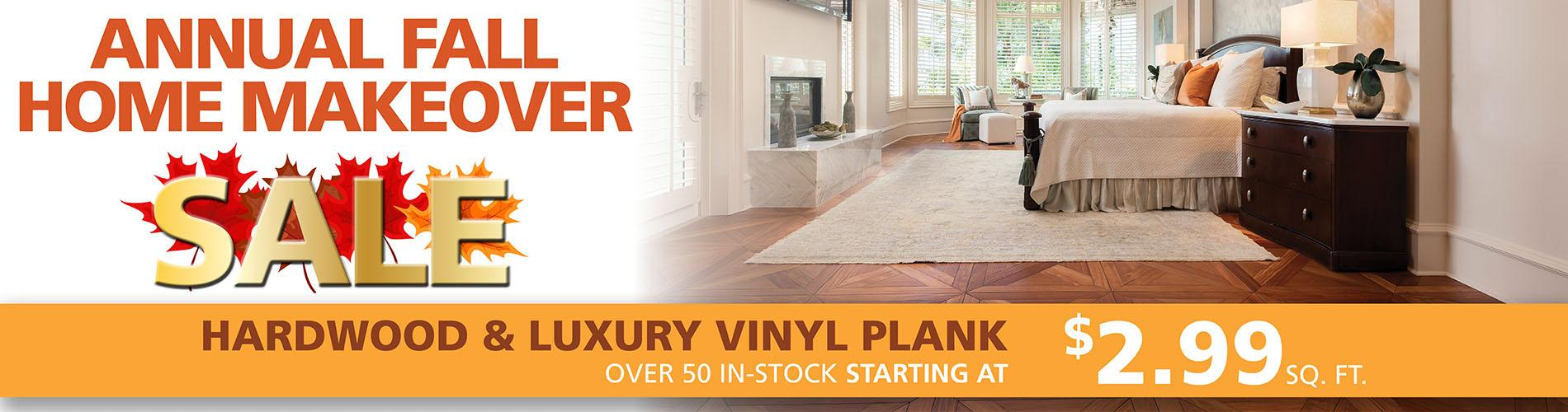 We have over 50 in-stock hardwood and luxury vinyl plank starting at $2.99 sq. ft. during our Annual Fall Home Makeover Sale