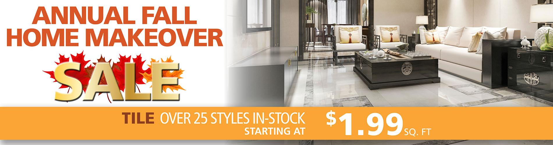 We have over 25 styles of tile in-stock starting at $1.99 sq. ft during our Annual Fall Home Makeover Sale