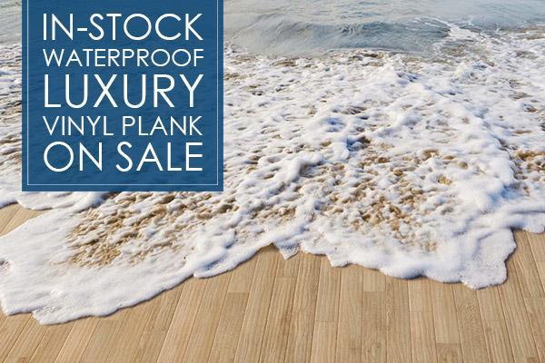 In-stock waterproof luxury vinyl plank on sale!